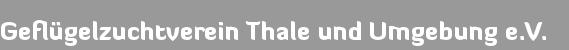 Geflügelzuchtverein Thale und Umgebung e.V.